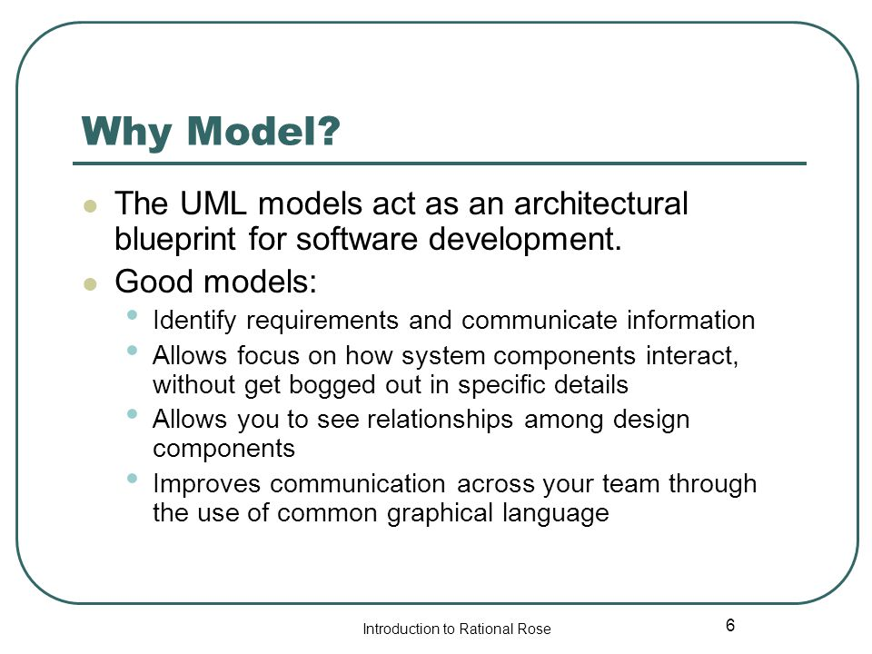 Rational rose tutorial ppt video online download why model the uml models act as an architectural blueprint for software development good models malvernweather Gallery