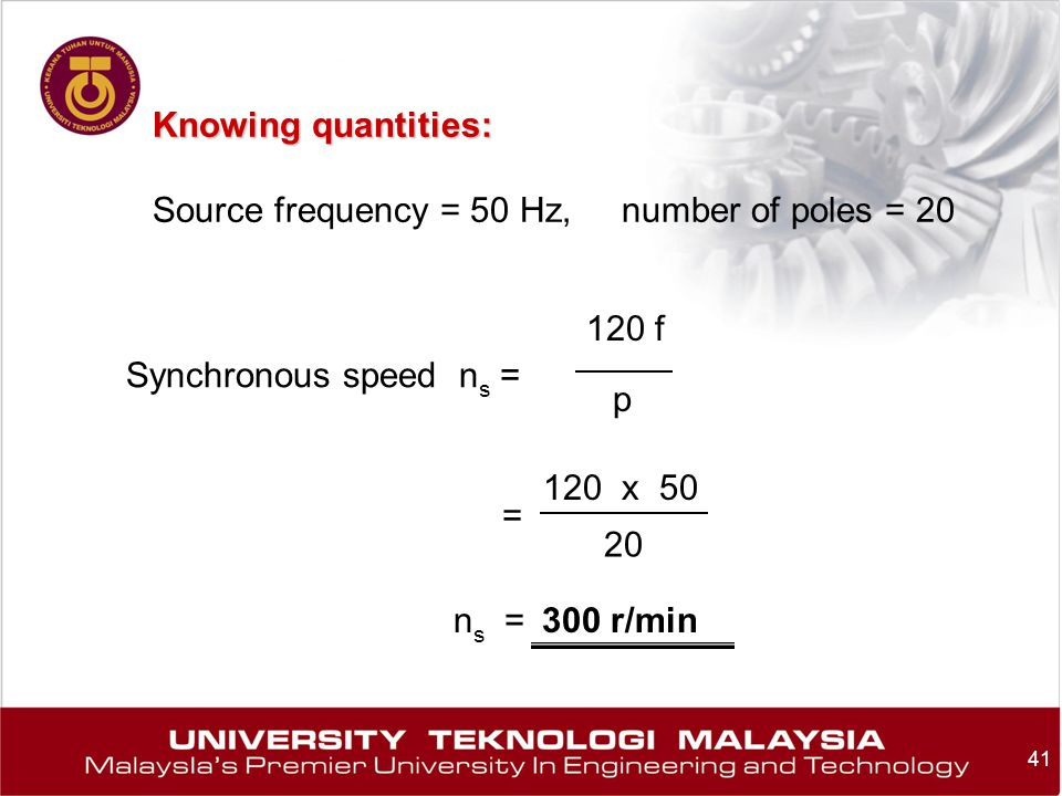 Knowing quantities: Source frequency = 50 Hz, number of poles = 20. Synchronous speed ns = 120 f.