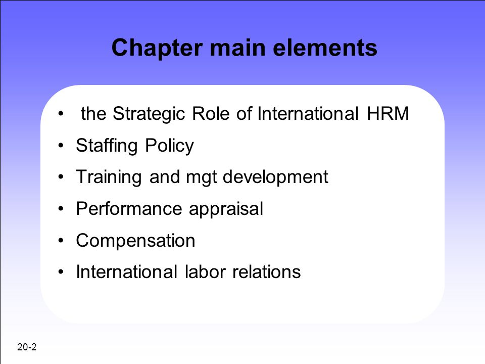 international hrm staffing policies For example, micro hrm ('mhrm') covers the subfunctions of hr policy and   international hrm is an amalgam of the micro and the macro with a strong.