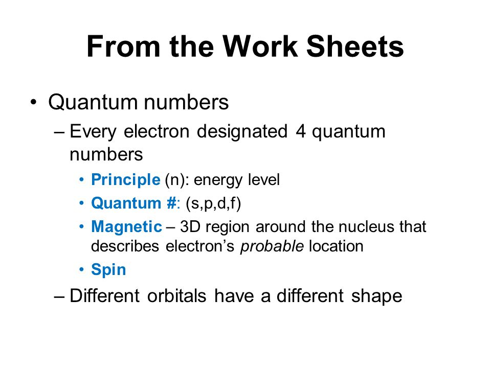 From the Work Sheets Quantum numbers