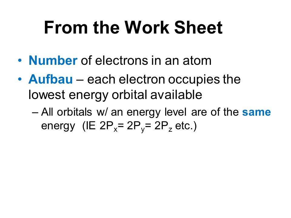 From the Work Sheet Number of electrons in an atom