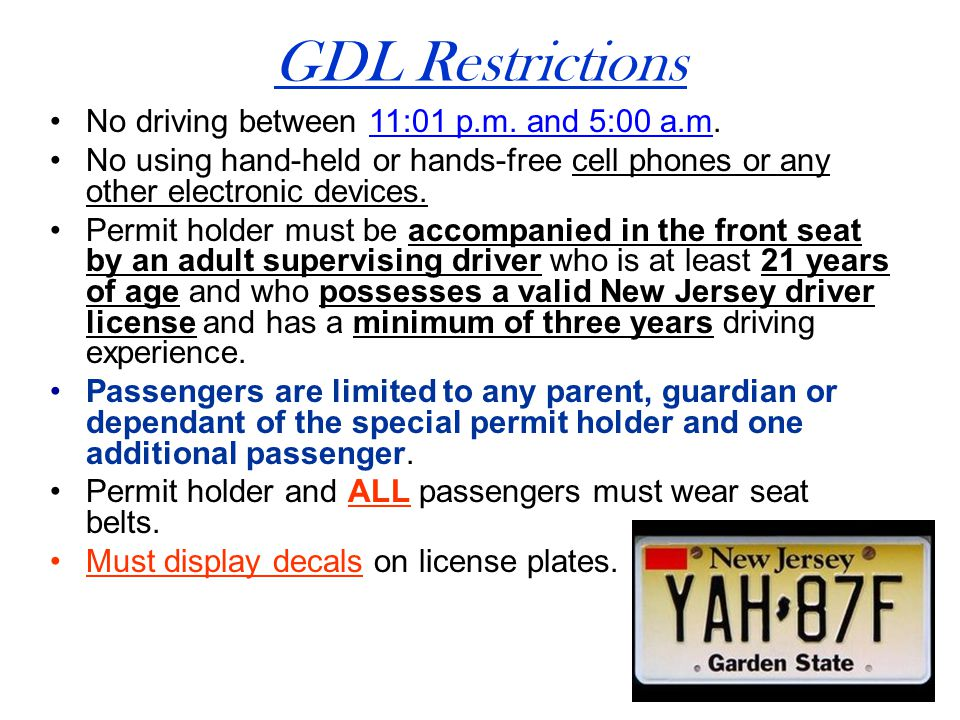 GDL Restrictions No driving between 11:01 p.m. and 5:00 a.m.
