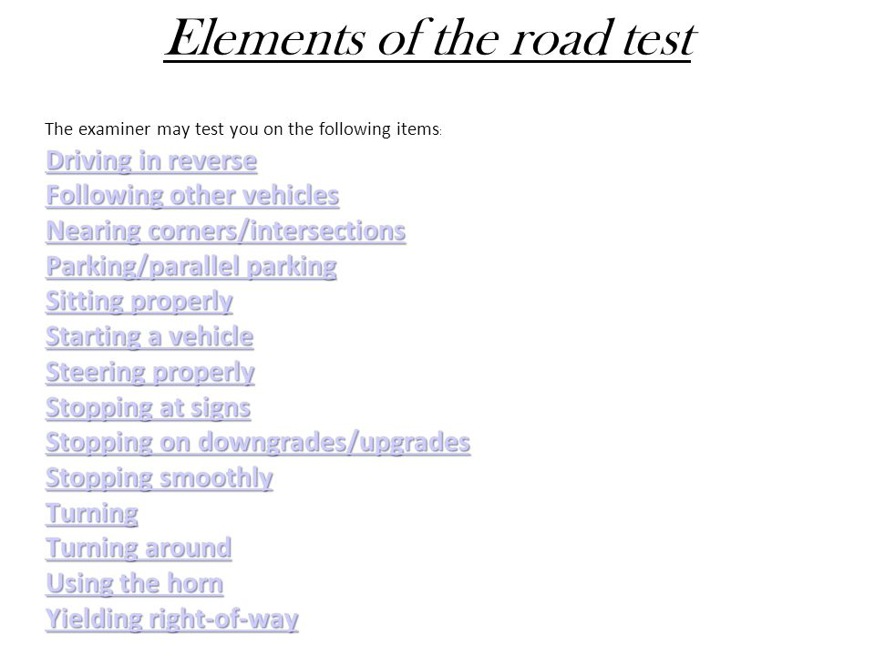 Elements of the road test