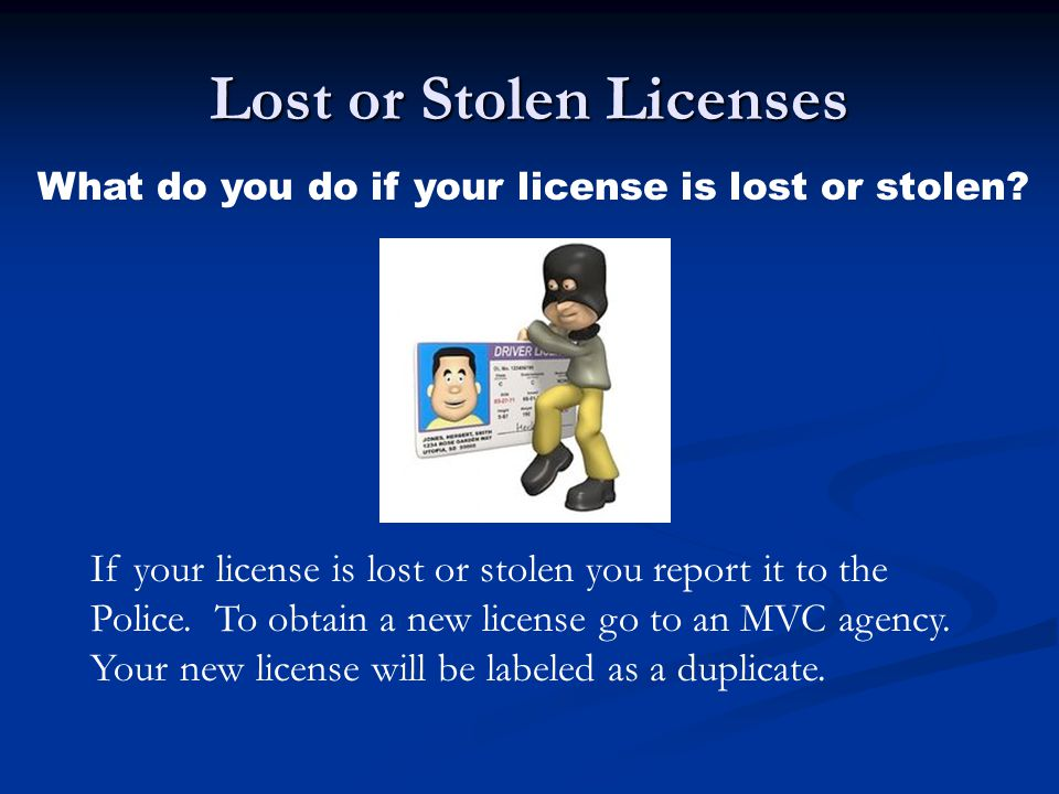 Lost or Stolen Licenses