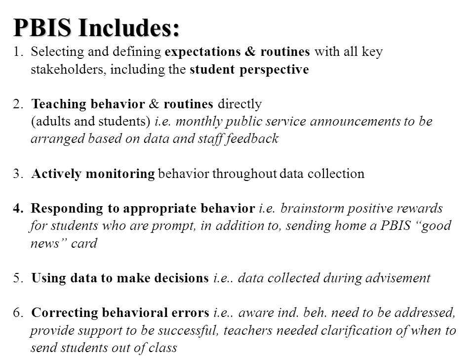 PBIS Includes: Selecting and defining expectations & routines with all key stakeholders, including the student perspective.