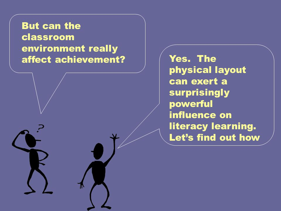 But can the classroom environment really affect achievement
