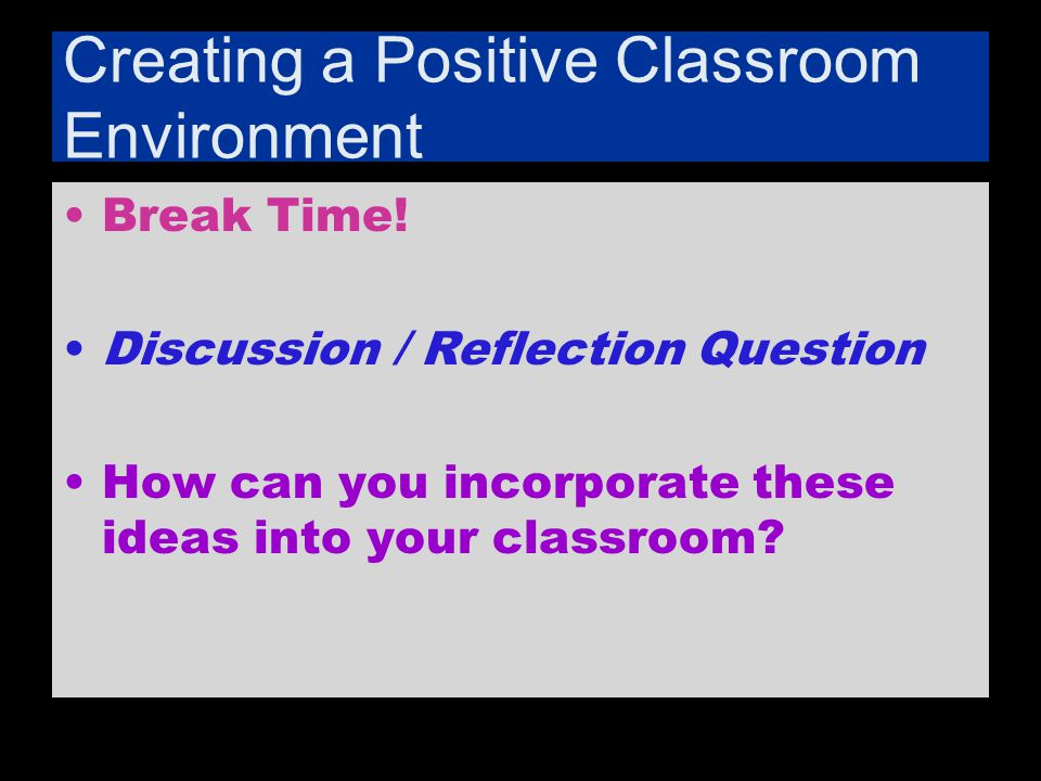 a postive classroom environment is important The effect of classroom environment on student learning (2013)honors theses paper 2375 the effect of classroom environment on student learning ryan hannah.