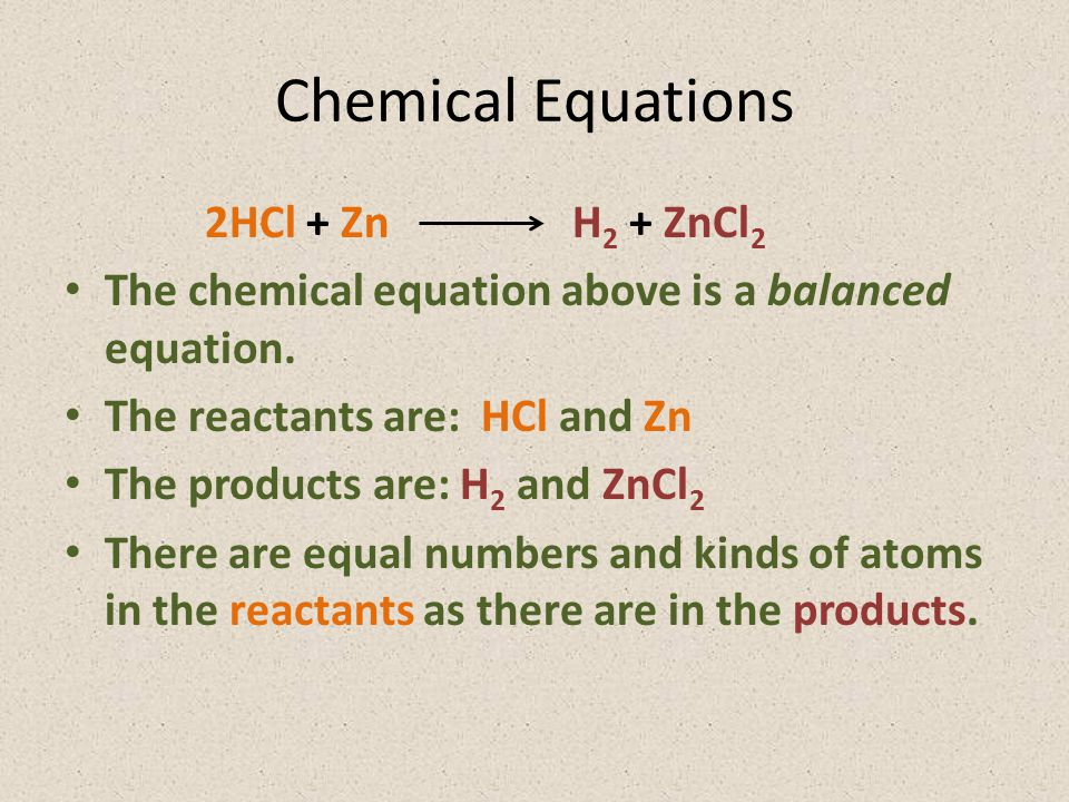 Chemical Equations 2HCl + Zn H2 + ZnCl2