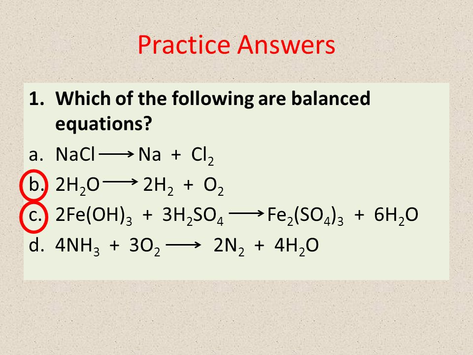 Practice Answers Which of the following are balanced equations