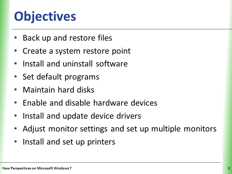 Objectives Back up and restore files Create a system restore point