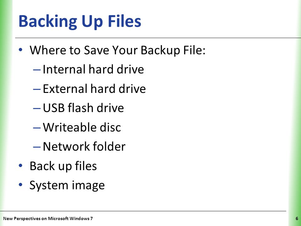 Backing Up Files Where to Save Your Backup File: Internal hard drive