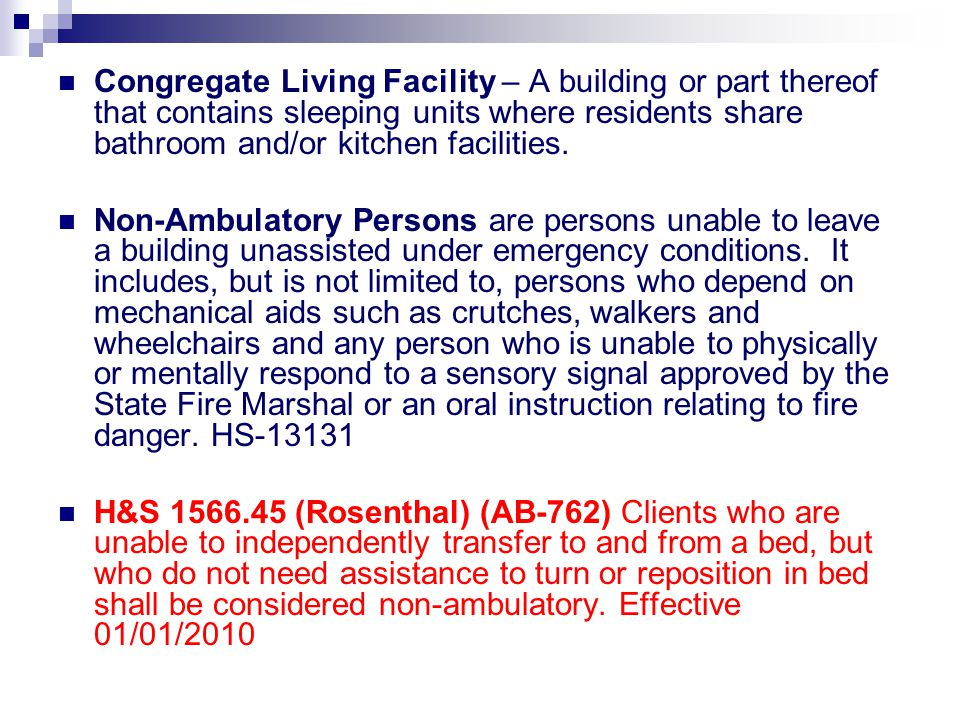 Congregate Living Facility – A building or part thereof that contains sleeping units where residents share bathroom and/or kitchen facilities.