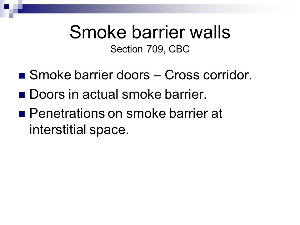 Smoke barrier walls Section 709, CBC
