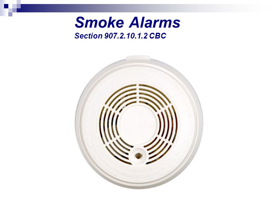 Smoke Alarms Section 907.2.10.1.2 CBC