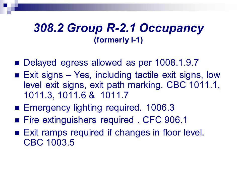 308.2 Group R-2.1 Occupancy (formerly I-1)