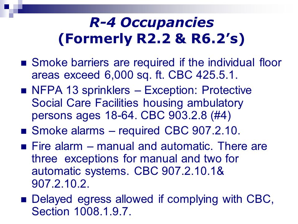 R-4 Occupancies (Formerly R2.2 & R6.2's)