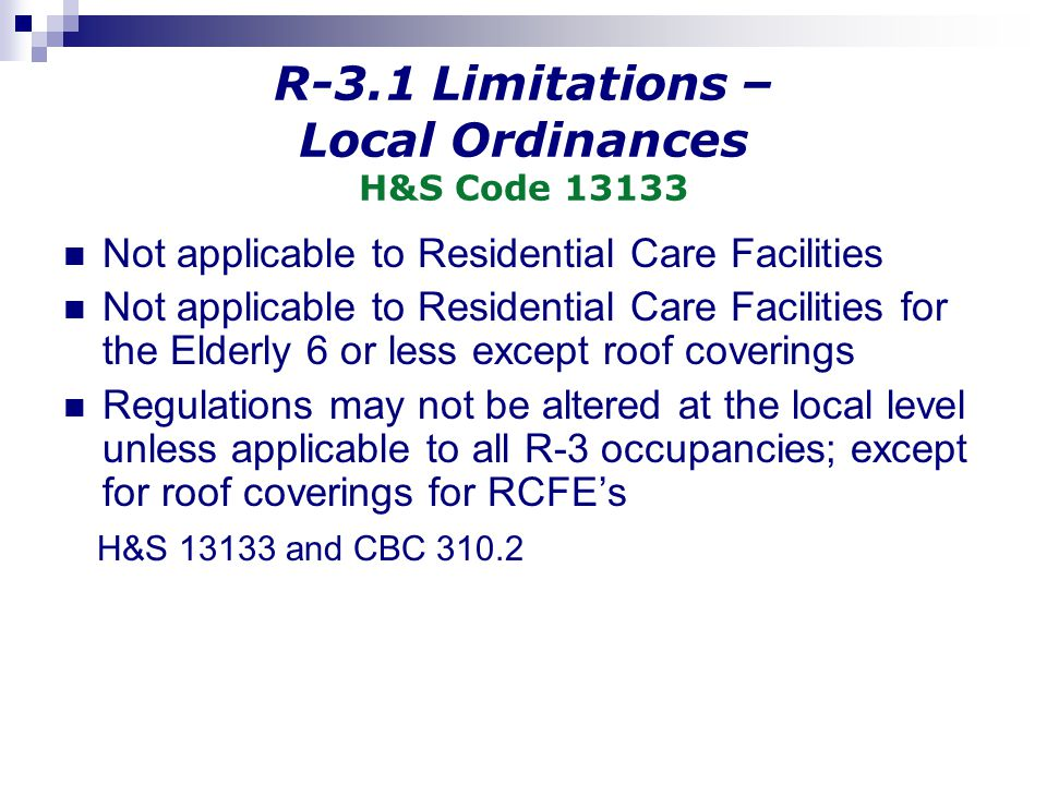 R-3.1 Limitations – Local Ordinances H&S Code 13133