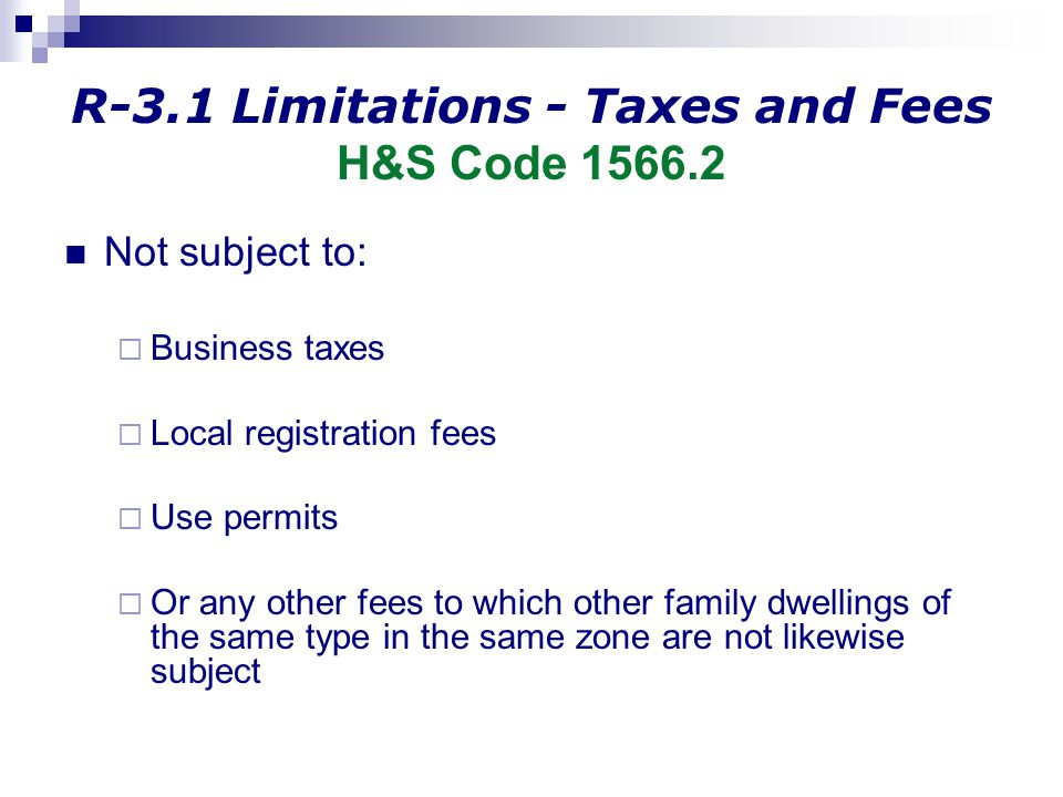 R-3.1 Limitations - Taxes and Fees H&S Code