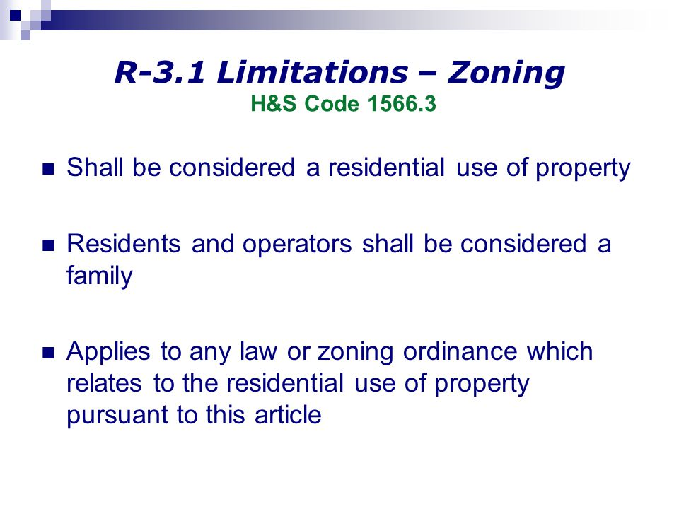 R-3.1 Limitations – Zoning H&S Code 1566.3