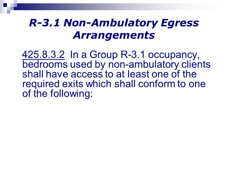 R-3.1 Non-Ambulatory Egress Arrangements