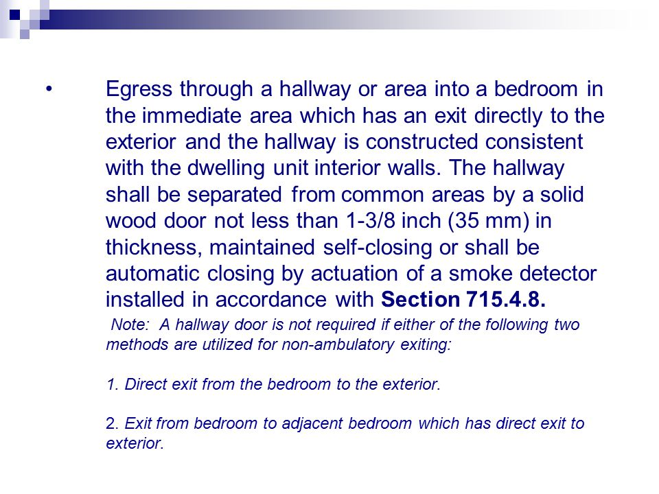 Egress through a hallway or area into a bedroom in the immediate area which has an exit directly to the exterior and the hallway is constructed consistent with the dwelling unit interior walls.