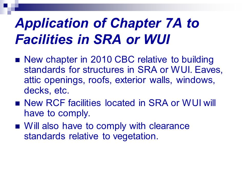 Application of Chapter 7A to Facilities in SRA or WUI