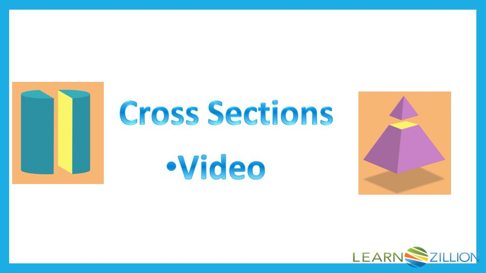 Cross Sections Video