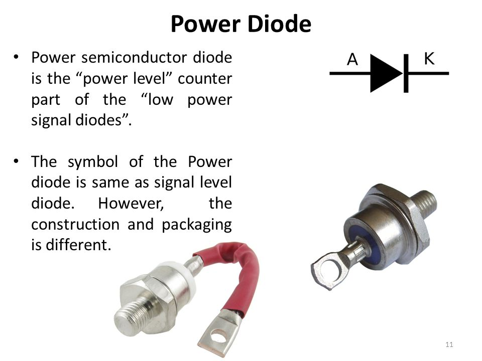 Power Diode Power semiconductor diode is the power level counter part of the low power signal diodes .
