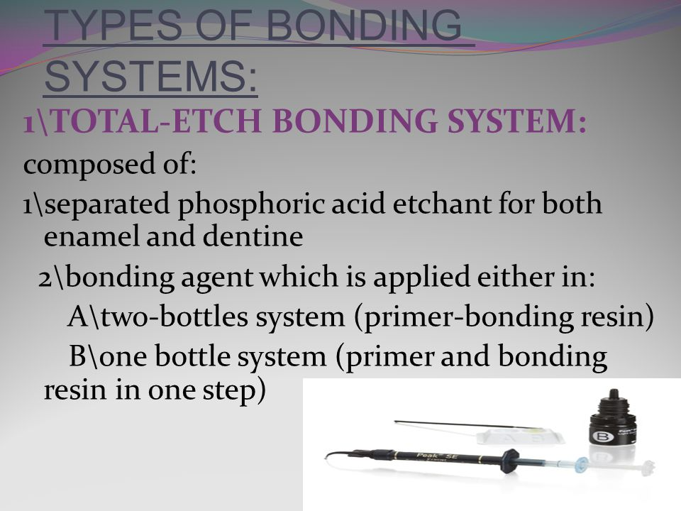 TYPES OF BONDING SYSTEMS: