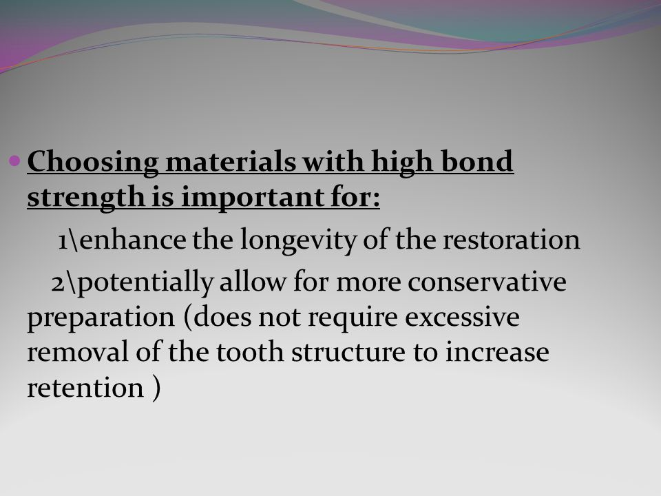 Choosing materials with high bond strength is important for:
