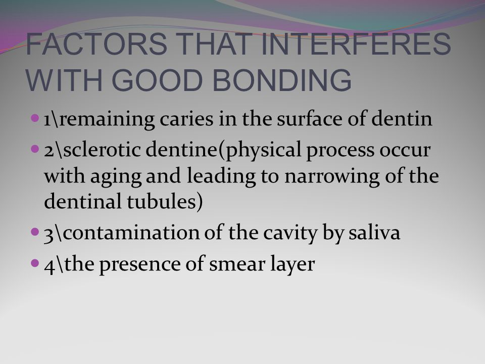 FACTORS THAT INTERFERES WITH GOOD BONDING