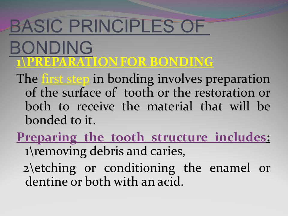 BASIC PRINCIPLES OF BONDING