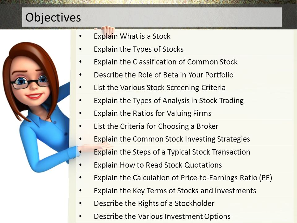Objectives Explain What is a Stock Explain the Types of Stocks