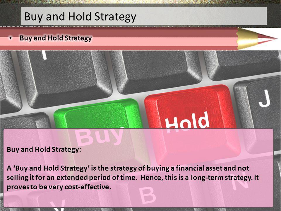 Hold Buy and Hold Strategy Buy and Hold Strategy