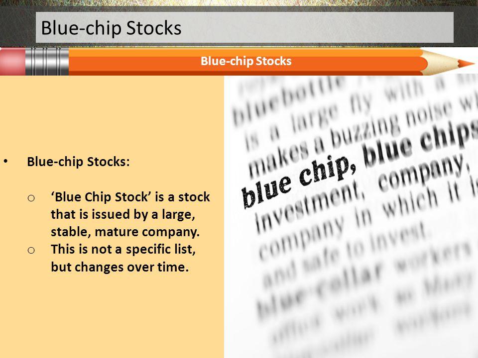 Blue-chip Stocks Blue-chip Stocks: