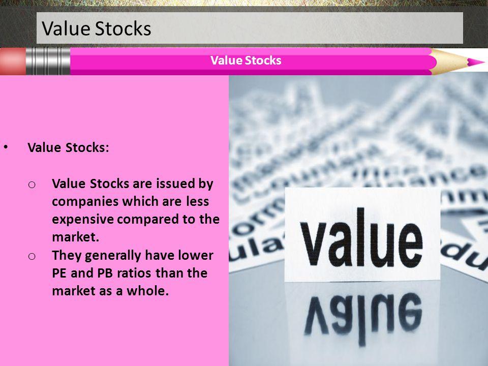 Value Stocks Value Stocks:
