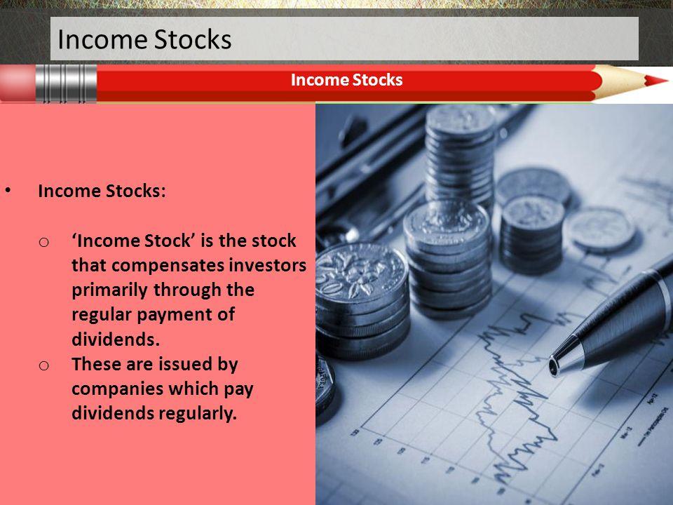 Income Stocks Income Stocks: