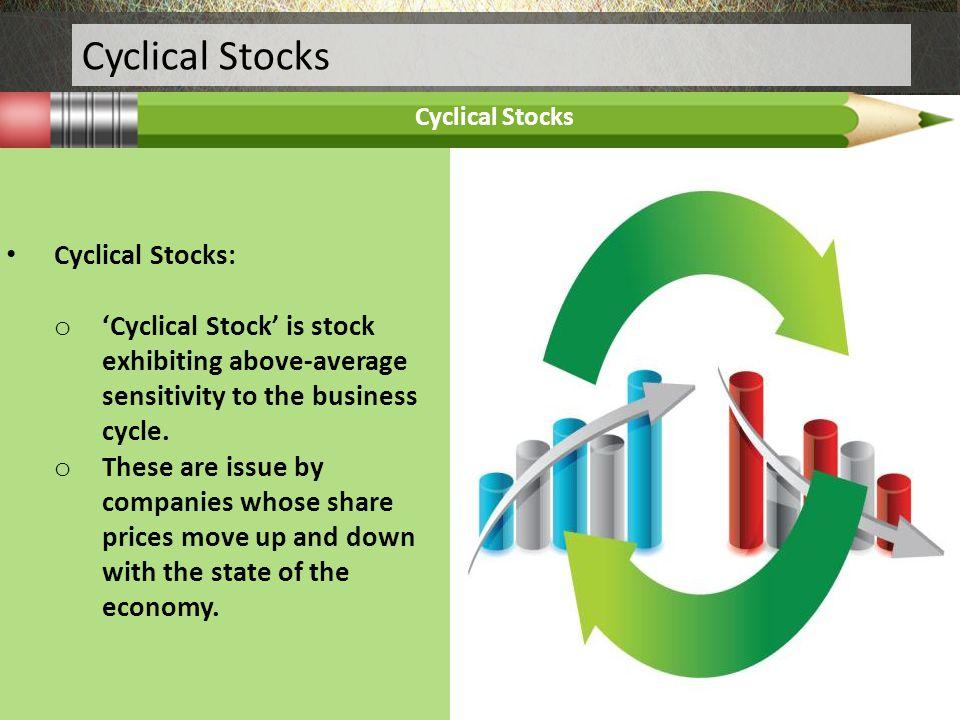 Cyclical Stocks Cyclical Stocks: