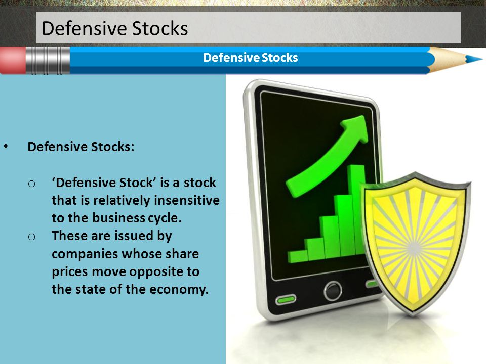 Defensive Stocks Defensive Stocks: