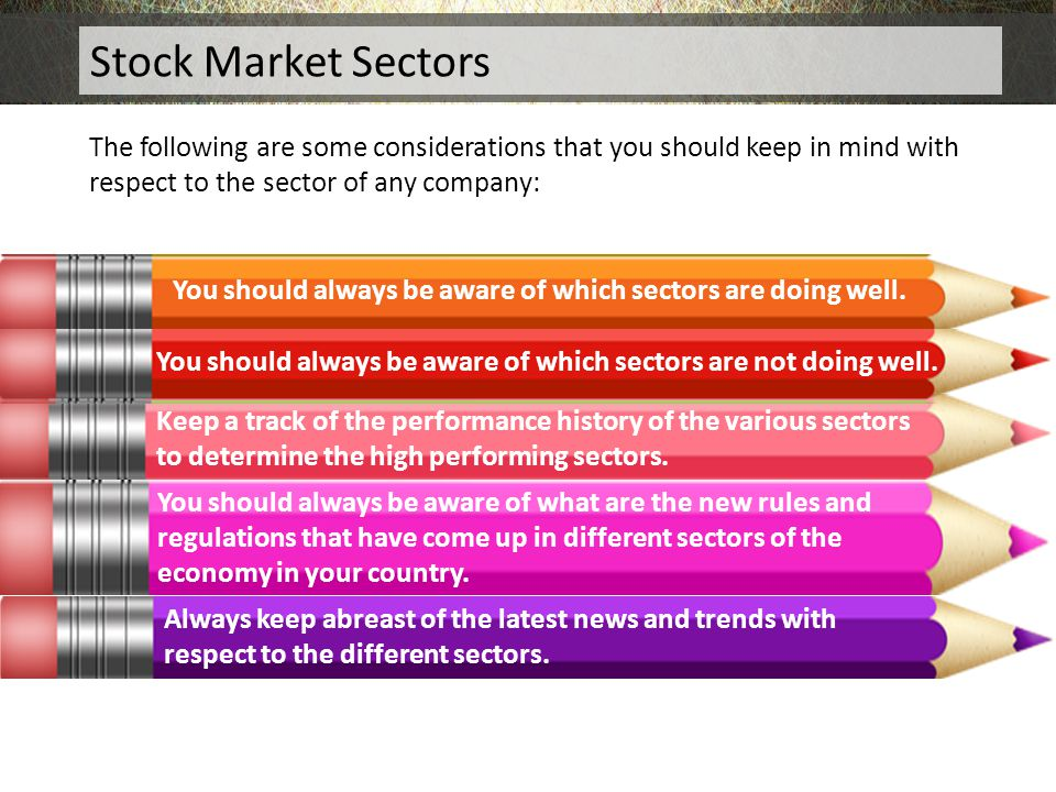 You should always be aware of which sectors are doing well.