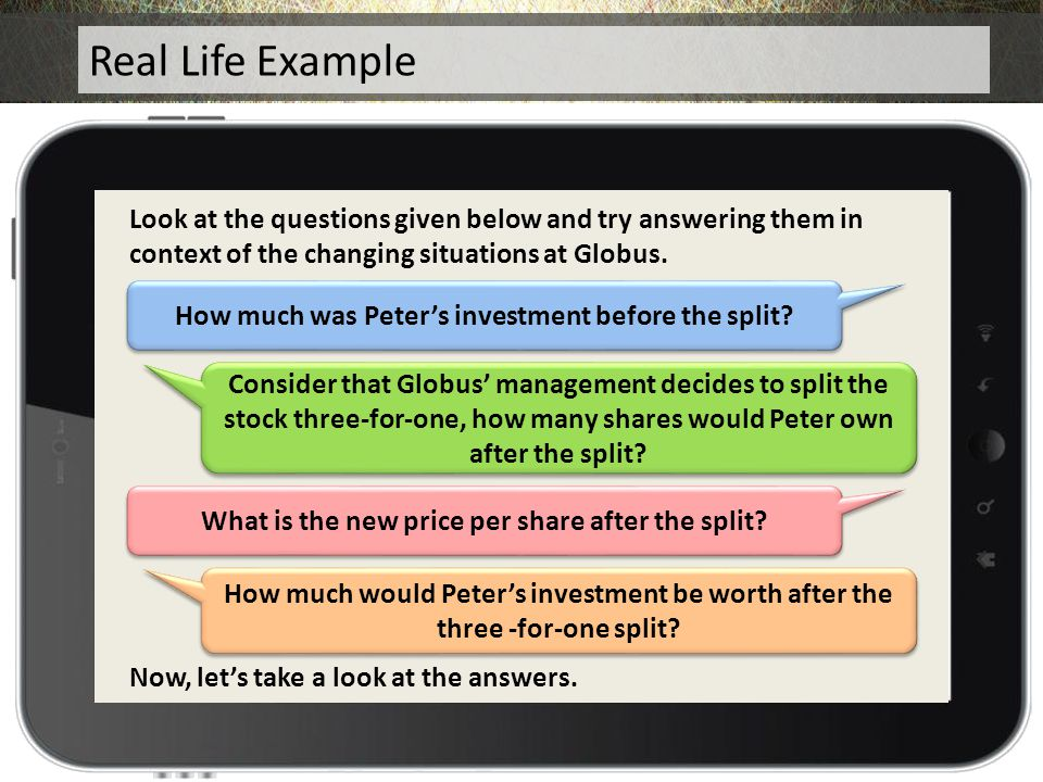 Real Life Example Look at the questions given below and try answering them in context of the changing situations at Globus.