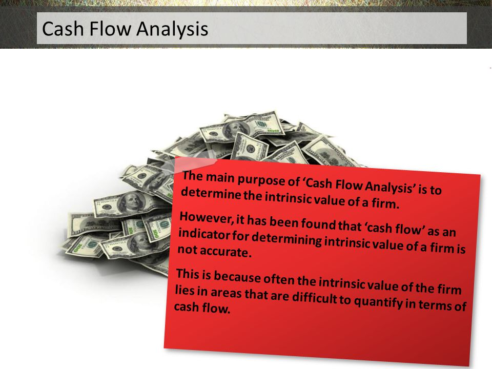 Cash Flow Analysis Cash Flow Analysis