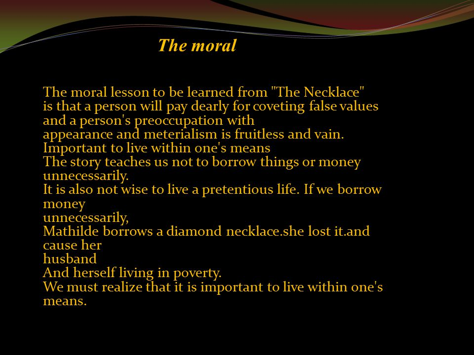 the necklace and the lesson Objectives: define and identify: conflict, internal/external conflict, suspense, plot development, cause and effect, irony, moral and theme.
