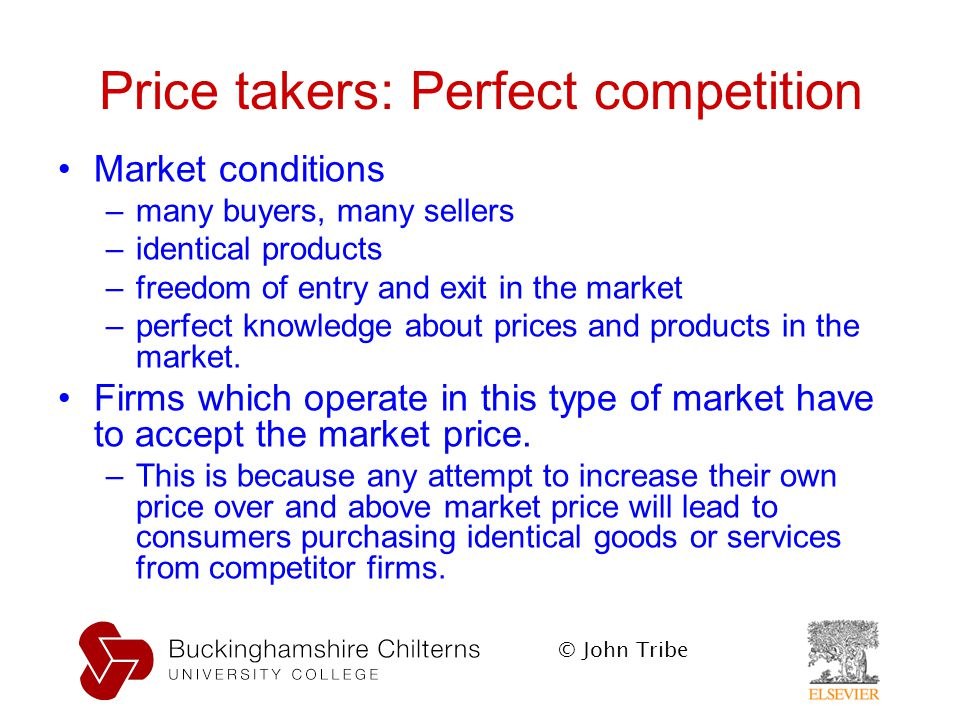 price takers In a perfectly competitive market, the firm is a price-taker, it cannot influence the market price through the quantity it produces in practice this means.