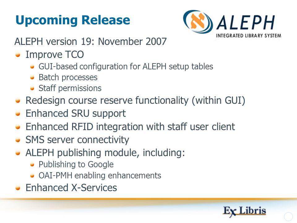 Upcoming Release ALEPH version 19: November 2007 Improve TCO