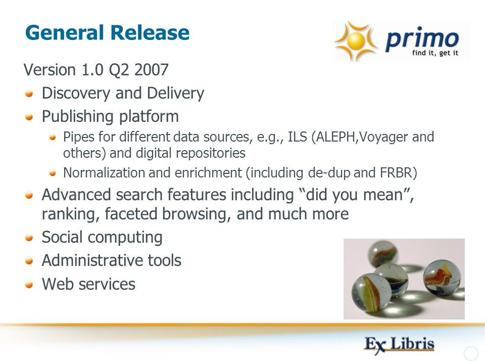 General Release Version 1.0 Q2 2007 Discovery and Delivery