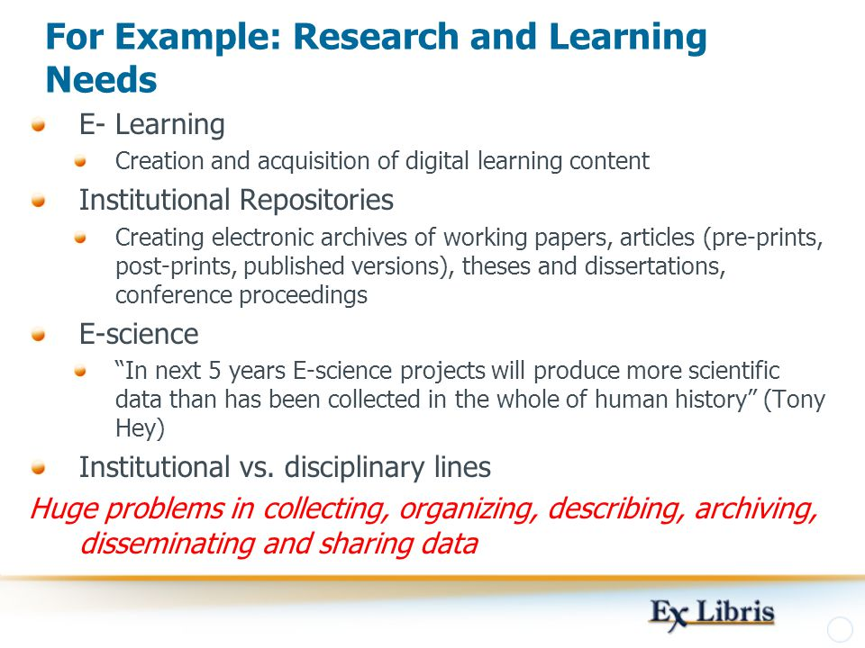 For Example: Research and Learning Needs