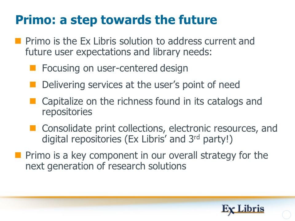 Primo: a step towards the future