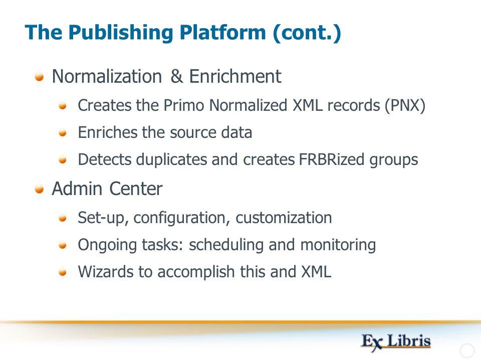 The Publishing Platform (cont.)