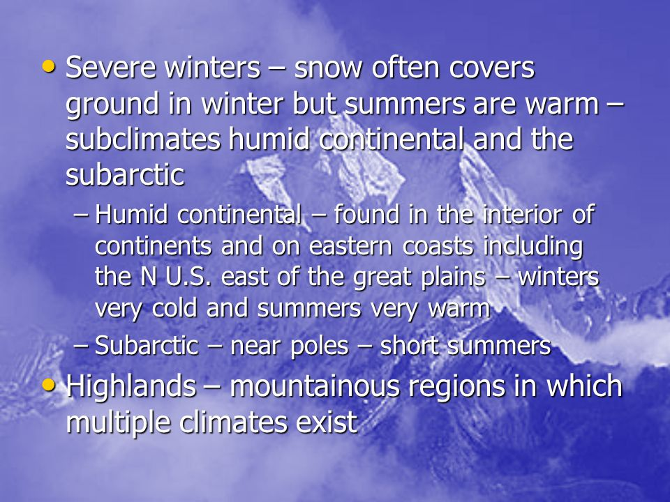 Highlands – mountainous regions in which multiple climates exist